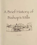 A Brief History Of Bishop's Mills